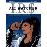 I.R.$ - All Watcher : 06. La théorie des cordes fiscales