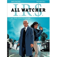 I.R.$ - All Watcher : 07. Le trou noir financier