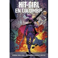 Hit-Girl: 01. Hit-Girl en Colombie