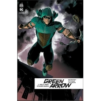Green Arrow - Rebirth: 01. Vie et mort d'Oliver Queen