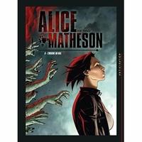 Alice Matheson: 06. L'origine du mal