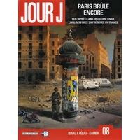 Jour J : 08. Paris brûle encore