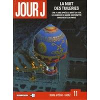 Jour J : 11. La nuit des tuileries