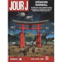 Jour J : 33. Opération downfall