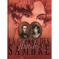 La guerre des Sambre (Hugo et Iris) : 1. Printemps 1830 : le mariage d'Hugo