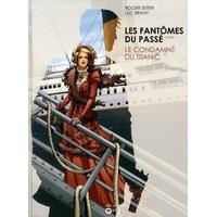 Les fantômes du passé : 1. Le Condamné du Titanic