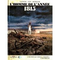 """L'homme de l'année : 3. 1815 - L'homme qui hurla """"merde !"""" à Waterloo"""