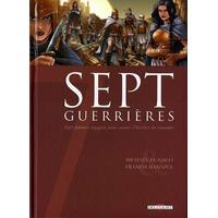Sept : 5. Sept guerrières