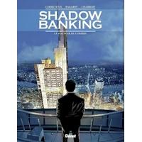 Shadow Banking : 01. Le pouvoir de l'ombre