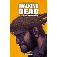 Walking Dead : 02. Cette vie derrière nous