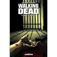Walking Dead : 03. Sains et saufs ?