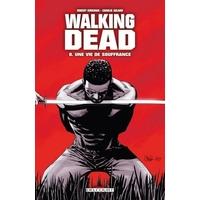 Walking Dead : 08. Une vie de souffrance