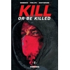 Kill or Be Killed : 1. Tome 1