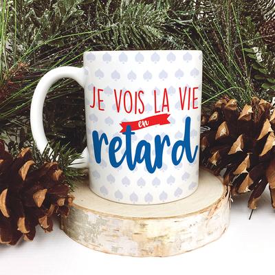 Mug – Je vois la vie en Retard