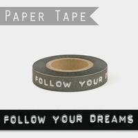 """Follow your dreams"" - 25m de ruban adhésif déco"