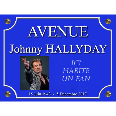 AVENUE Johnny HALLYDAY ICI HABITE UN FAN