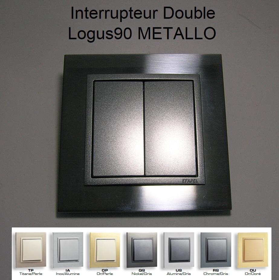 Interrupteur Double - Logus90 METALLO
