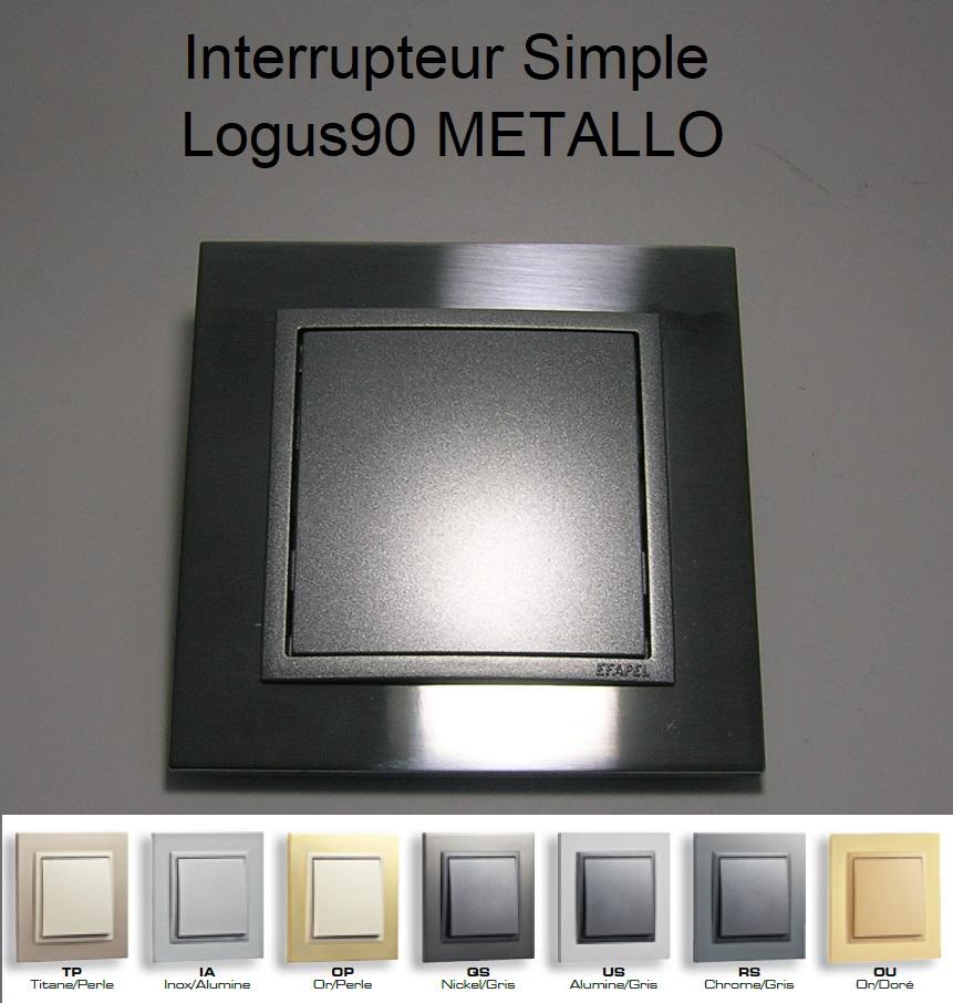 Interrupteur Complet - Logus90 METALLO