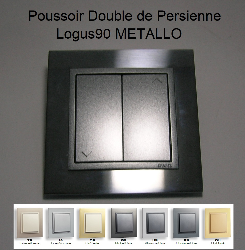 Poussoir Double de Persienne - LOGUS90 METALLO