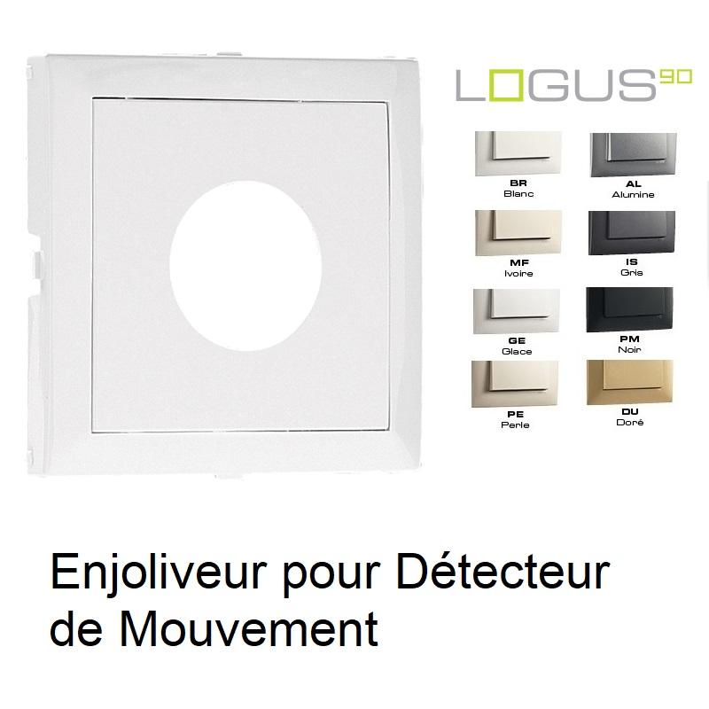 Enjoliveur pour Détecteur de Mouvement - LOGUS90