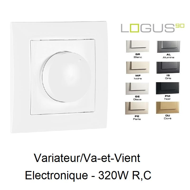 Variateur Va-et-Vient Electronique LOGUS90 - 320W R,C