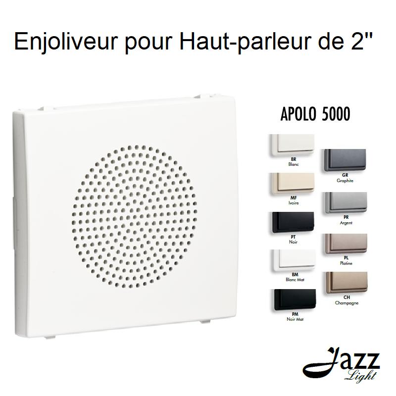 Enjoliveur pour Haut-parleur de 2 - APOLO 5000