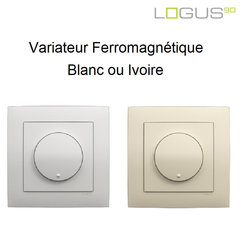 Variateur Va-et-Vient Ferromagnétique LOGUS90 Blanc ou Ivoire