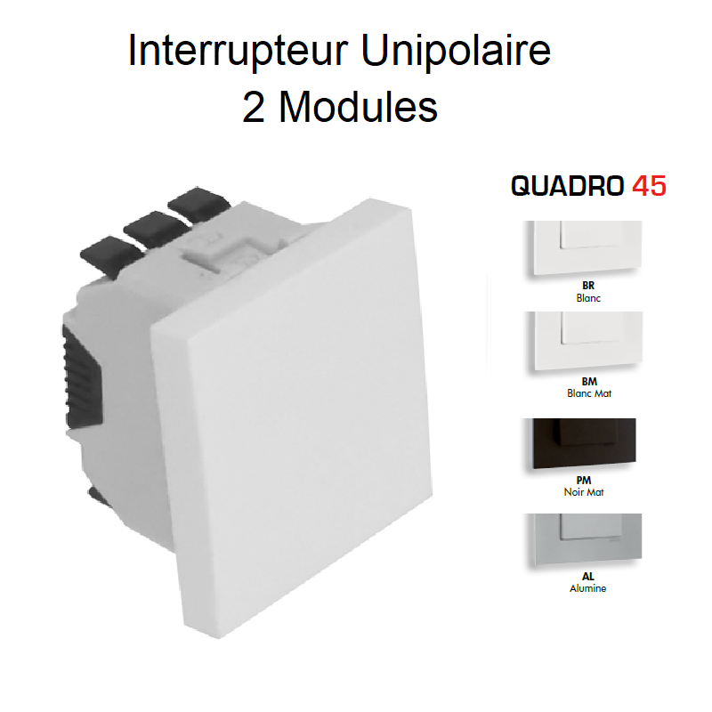 Interrupteur Unipolaire Semi Assemblé QUADRO45 - 2 Modules