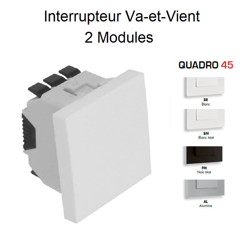 Interrupteur Va-et-Vient Semi-Assemblé Quadro45 - 2 modules