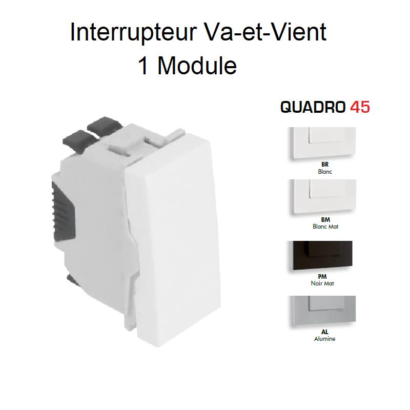 Interrupteur Va-et-Vient Semi Assemblé Quadro45 - 1 Module