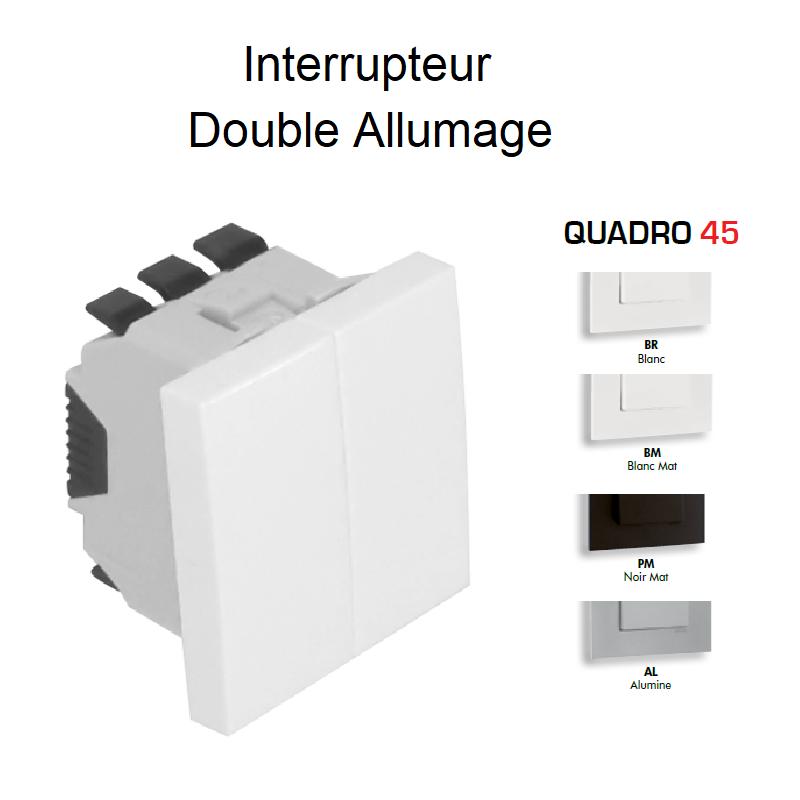 Interrupteur Double Allumage Semi-Assemblé QUADRO45 - 2 Modules