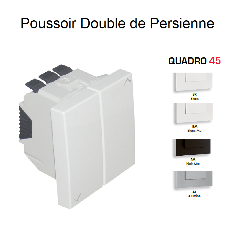 Poussoir Double de Persienne - 2 Modules Quadro45