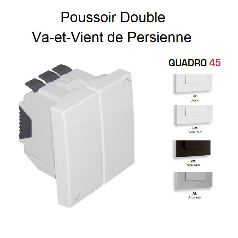 Poussoir Double/Va-et-Vient de Persienne - 2 Modules Quadro45