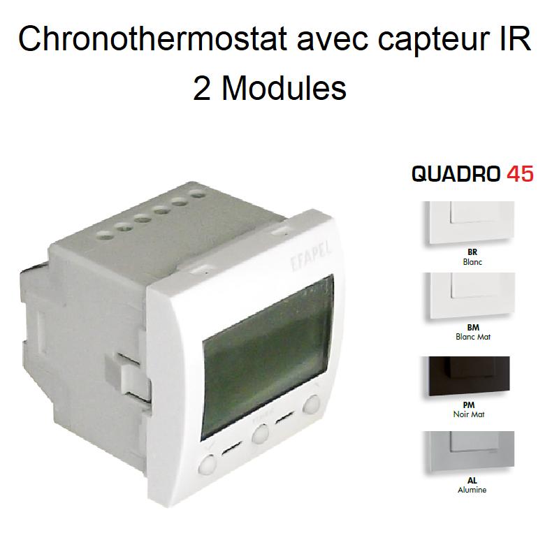 Chronothermostat avec capteur IR 2 Modules - QUADRO 45