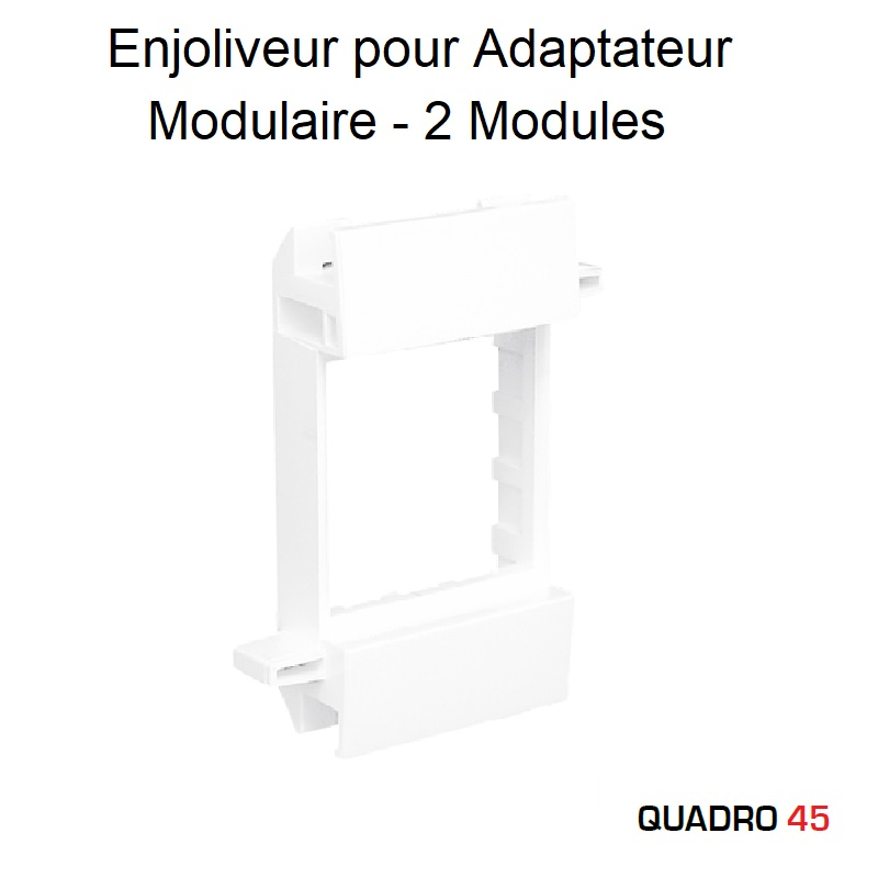 Enjoliveur pour Adaptateur Modulaire Q45 - 2 Modules