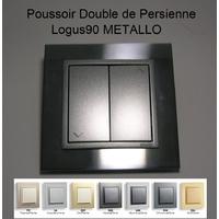 Poussoir Double de Persienne - LOGUS90 METALLO