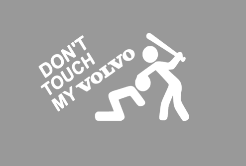 don\'t touch my volvo