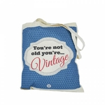 "Tote bag ""You're not old, you're vintage"""