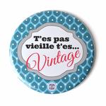 """Miroir de poche """"t'es pas vieille, t'es vintage"""""""