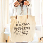 "Grand tote Bag ""You look wonderful today"""