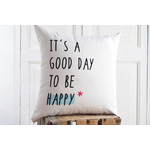 "Housse de coussin ""It´s a good day to be happy"""