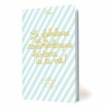 """Cahier d'anniversaire """"La fabuleuse et rocambolesque histoire de ta vie !"""""""
