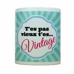 T'es pas vieux, t'es vintage - Mug