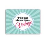 """Carte """"t'es pas vieux, t'es vintage"""""""
