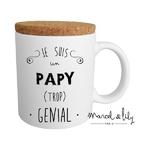 """Mug couvercle en liège """"Je suis un papy trop génial"""""""