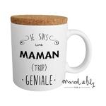 """Mug couvercle en liège """"Je suis une maman trop géniale"""""""