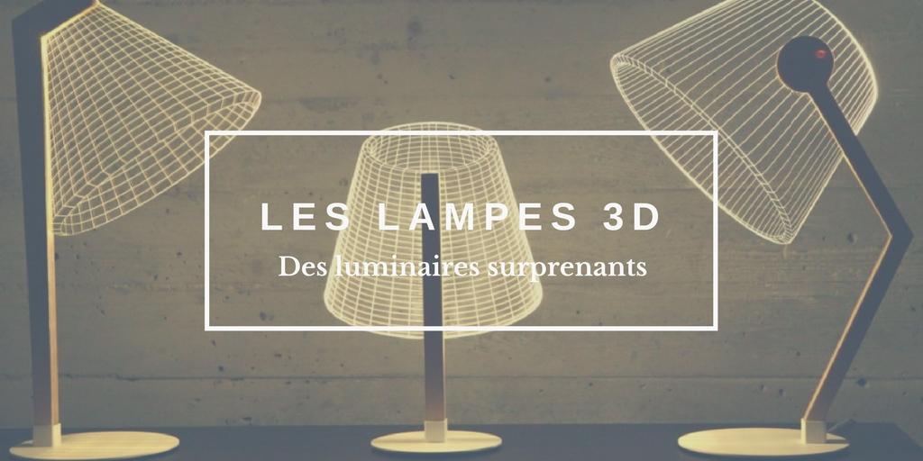 Les lampes 3D