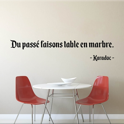 Stickers Citation Kaamelott Karadoc du passé table en marbre