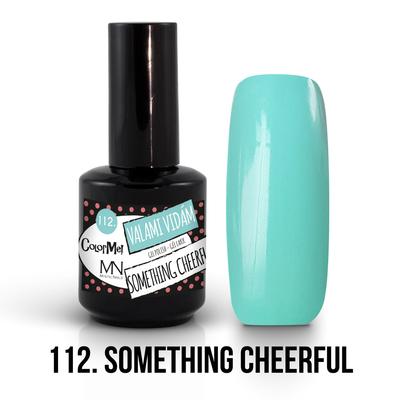 112 - Something Cheerful