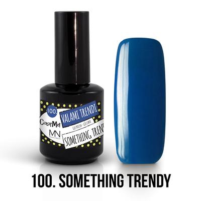 100 - Something Trendy